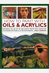 How to Paint With Oils & Acrylics Hardcover