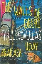 The Walls of Delhi: Three Novellas