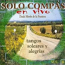 Solo Compas Flamenco en vivo desde Moron (Vol II - Tangos Soleares y alegrias)