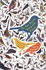 To See Every Bird on Earth: A Father, a Son, and a Lifelong Obsession Kindle Edition
