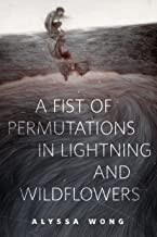 A Fist of Permutations in Lightning and Wildflowers: A Tor.Com Original