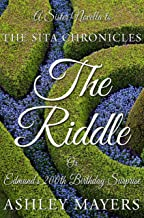 The Riddle: Or Edmund's 200th Birthday Surprise (The Sita Chronicles)