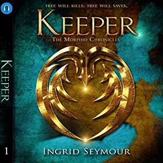 Keeper: The Morphid Chronicles, Book 1