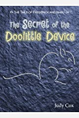 The Secret of the Doolittle Device (The Tails of Frederick and Ishbu Book 3) Kindle Edition