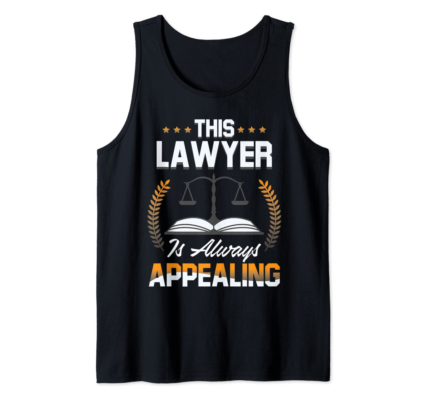 Funny Lawyer Always Appealing Gift Design Idea Tank Top