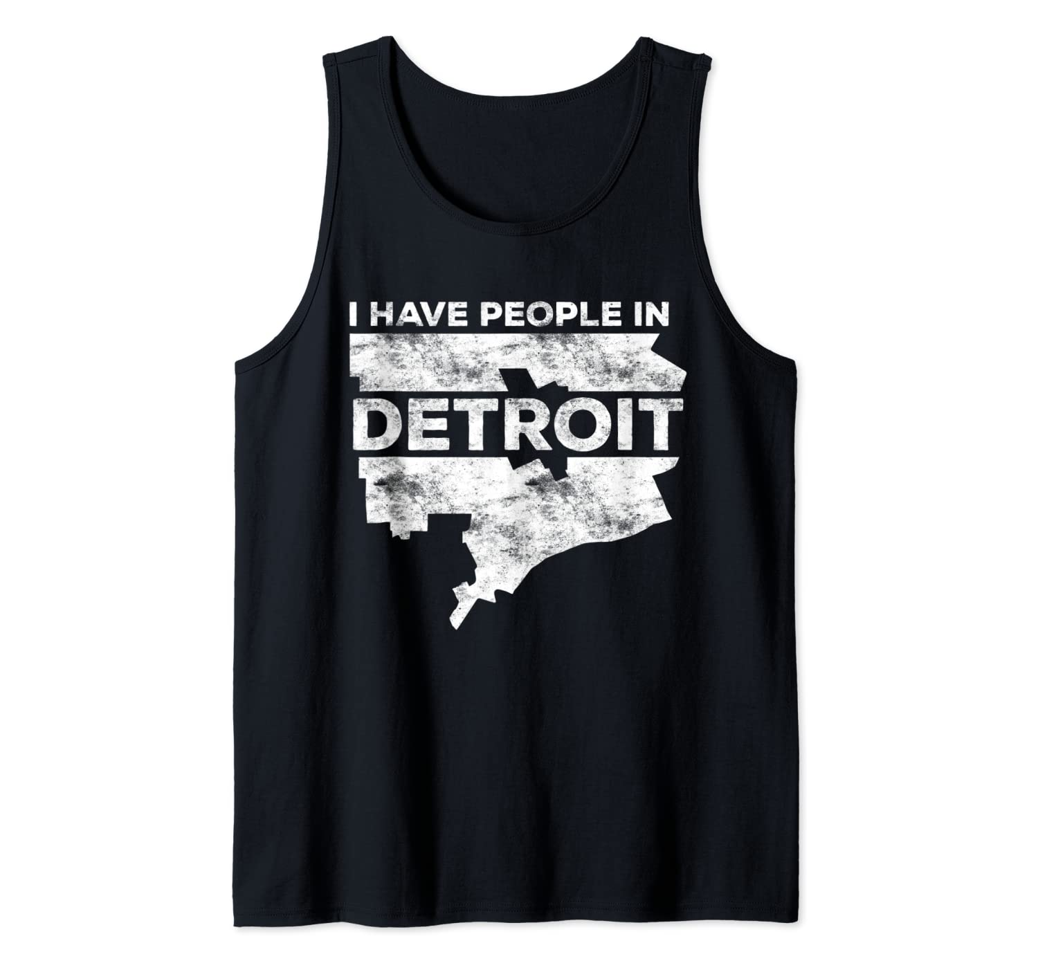I Have People In Detroit T-Shirt Michigan Gift Shirt Tank Top