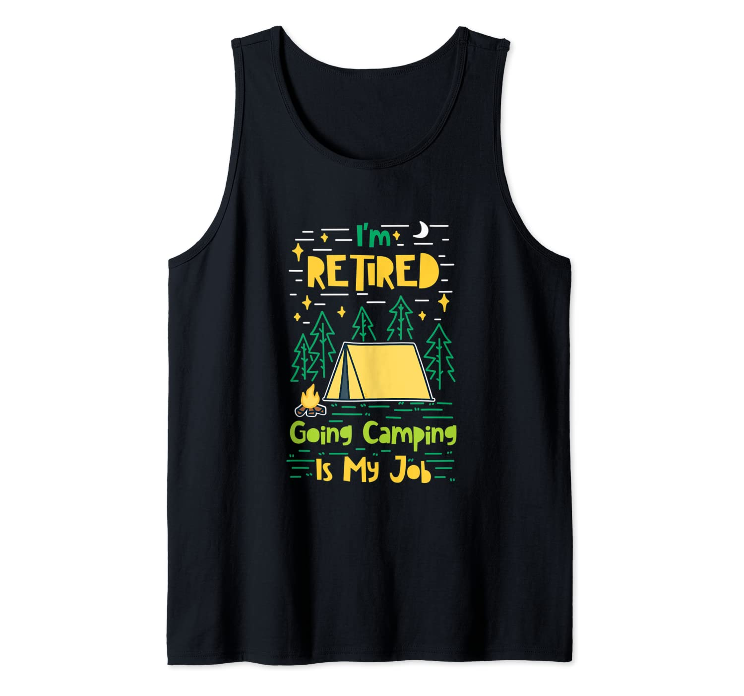 I'm Retired Going Camping Is My Job Pensioner Tank Top