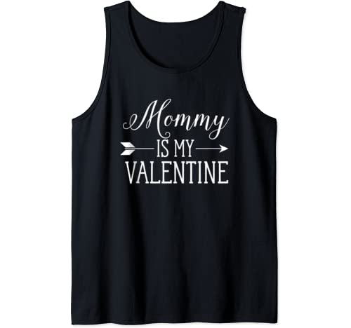 Mommy Is My Valentine Funny Cute Valentine's Day Boy Girl Tank Top
