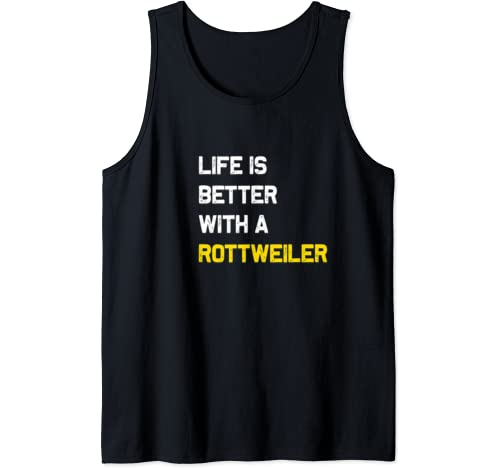 Life Is Better With A Rottweiler Lover Gift Tank Top