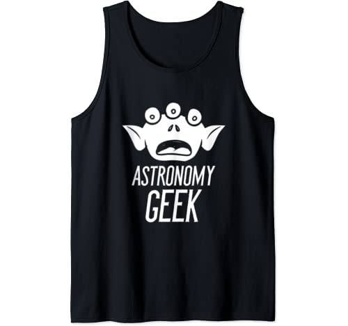 Astronomy Geek   Alien And Extraterrestrial Disclosure Space Tank Top