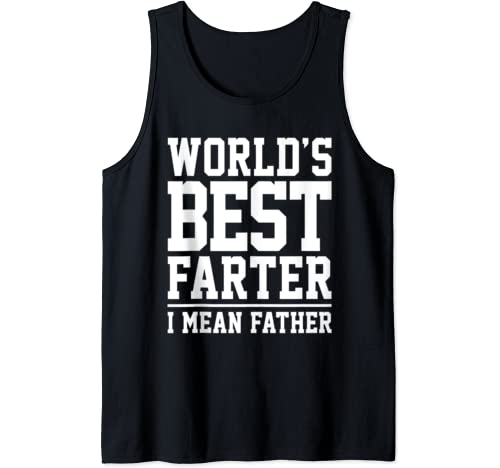 Funny Shirt For Dads World's Best Farter I Mean Father Tank Top