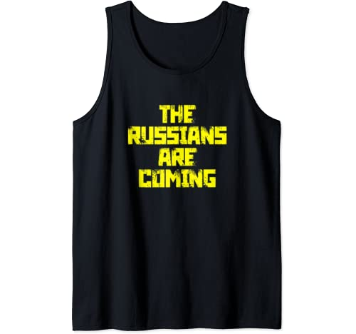 The Russians Are Coming Anti Trump Protest Tank Top