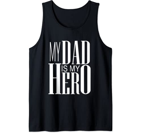 My Father Is My Hero   Father Day Clothing Tank Top