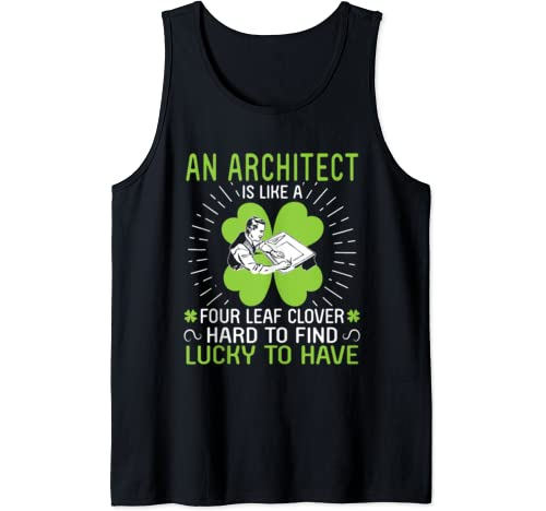 Architect Is Like A Four Leaf Clover Hard To Find Lucky Have Tank Top