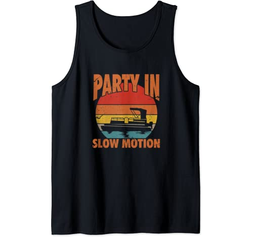 Party In Slow Motion Funny Pontoon Boat Tank Top