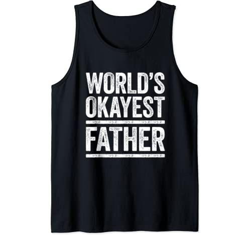 Mens World's Okayest Father T Shirt Best Dad Ever Gift Tank Top
