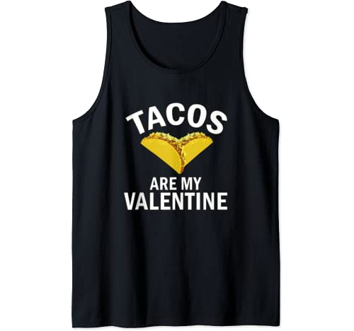 Tacos Are My Valentine Gift Taco Lovers Valentine's Day Tank Top