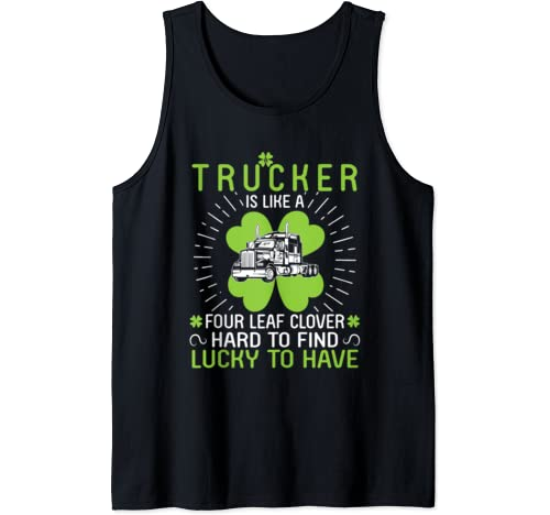 A Trucker Is Like A Four Leaf Clover Hard To Find Lucky Have Tank Top