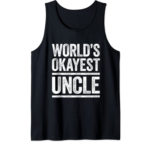 Mens World's Okayest Uncle T Shirt Best Uncle Ever Gift Tank Top