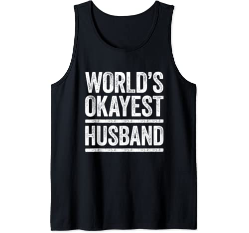 Mens World's Okayest Husband T Shirt Best Uncle Ever Gift Tank Top