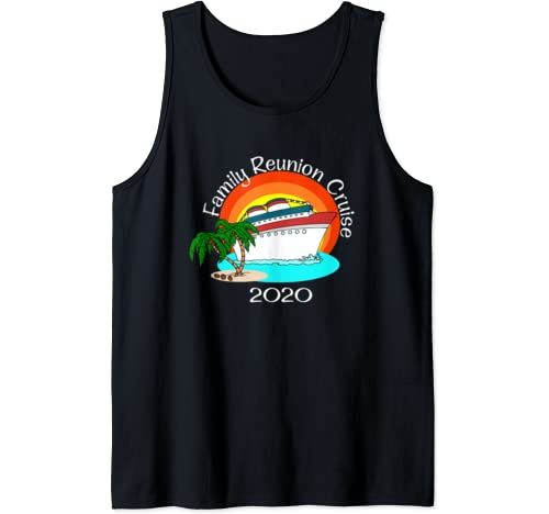 Family Reunion Cruise 2020 Vacation Matching Group Tank Top