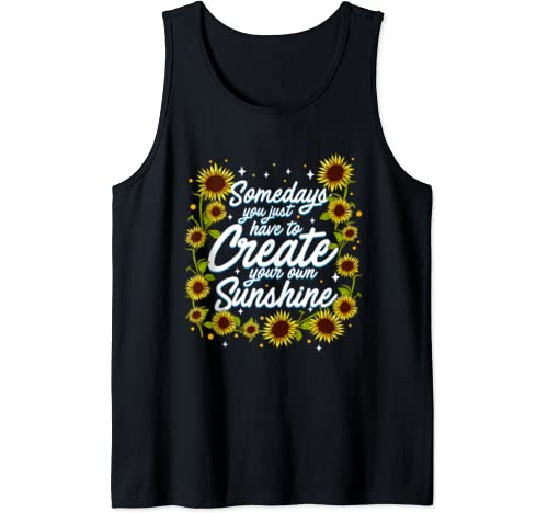 Positive Motivation Create Your Own Sunshine Sunflower Tank Top