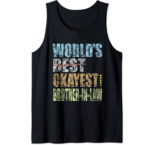 Mens World's Best Okayest Brother In Law Family Love Humor Gift Tank Top