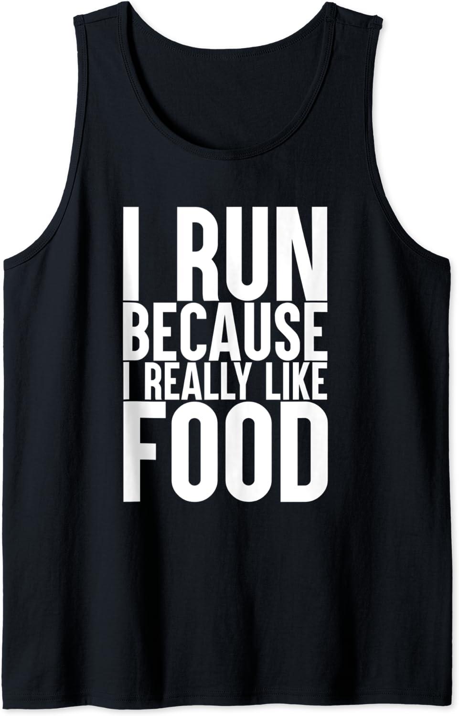 I Run Because I Really Like Food Funny Workout Gym Tank Top