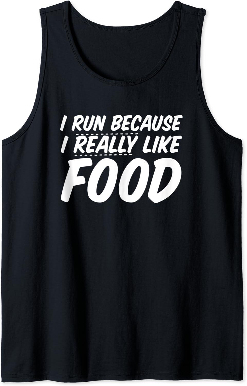 I Run Because I Really Like Food: Funny Running Tank Top