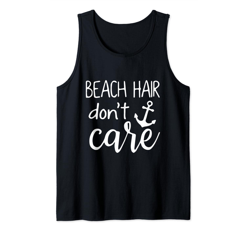 Beach Hair Dont Care Tank Top