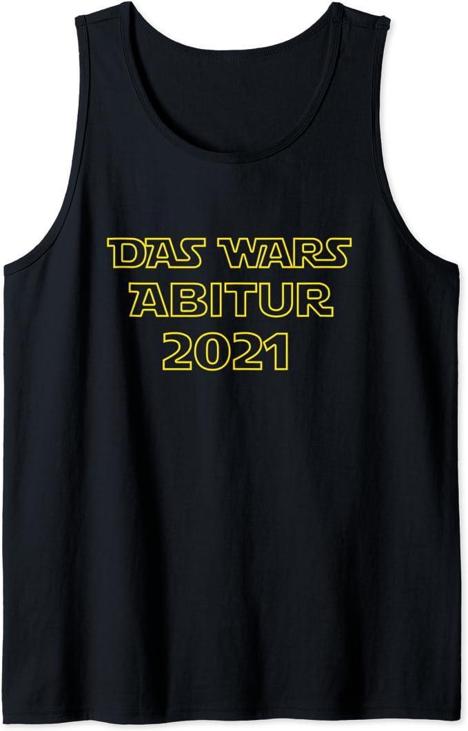Das Wars Abitur 2021 Abi 21 Motto Abishirt Abiturient