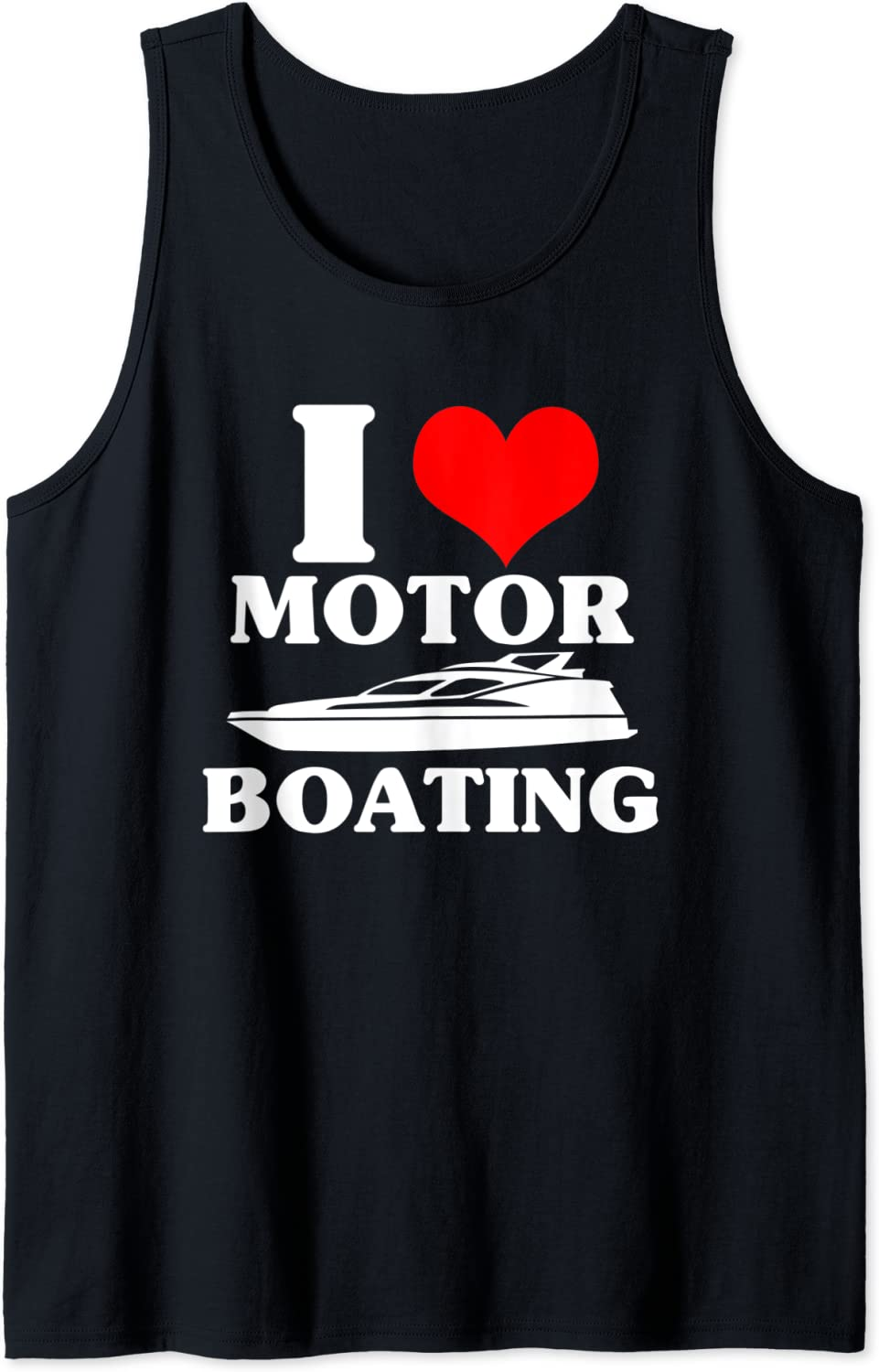Boater I Love Motor Funny Top Tank Over item Mail order cheap handling Boating