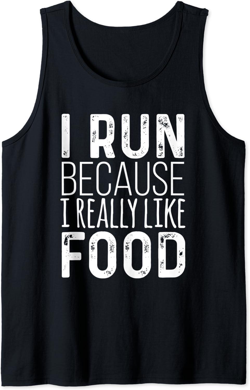 I Run Because I Really Like Food Funny Running Tank Top