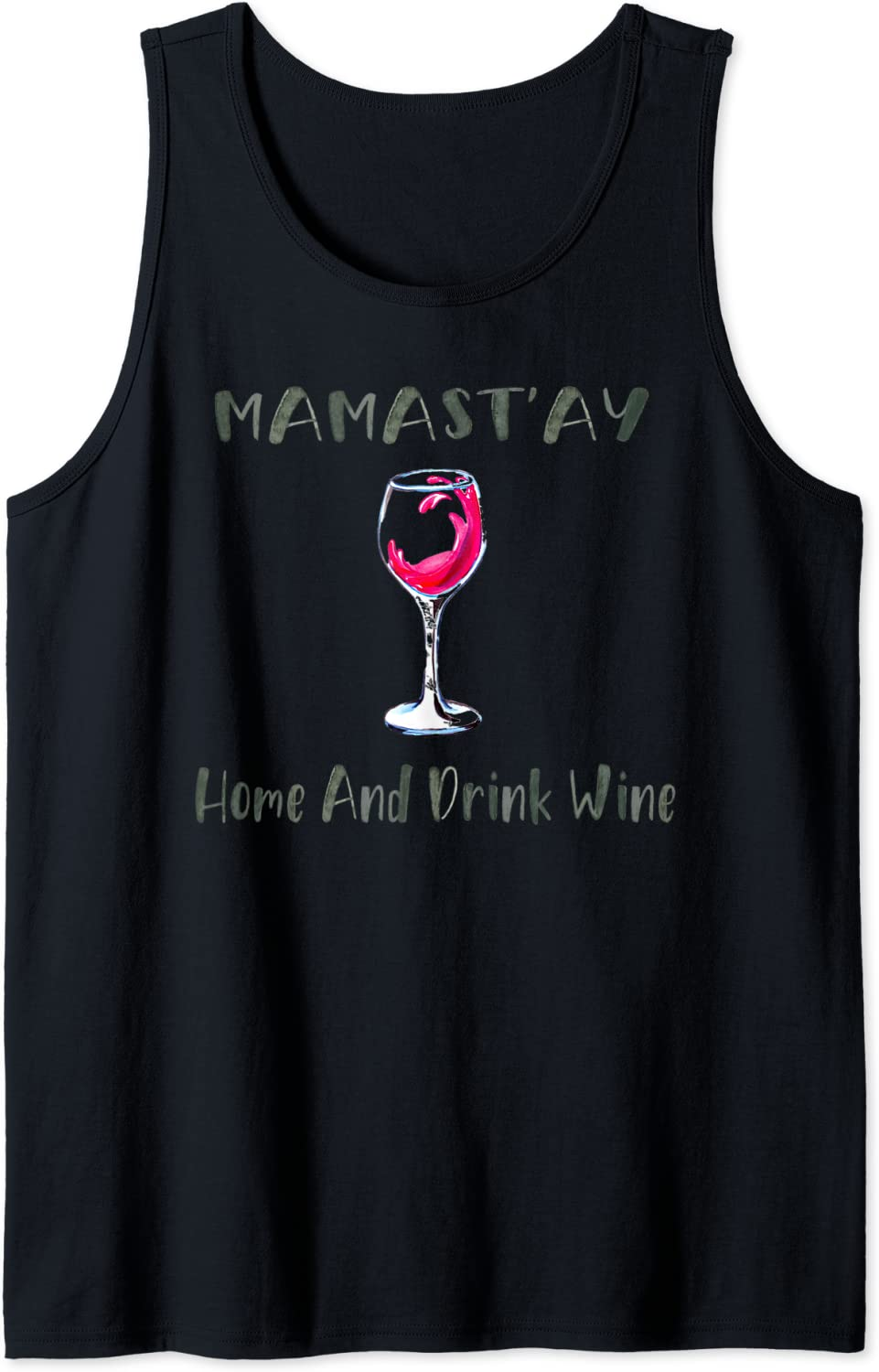 Mamast'ay Home And Drink Wine Funny Yoga Namaste Mothers Day Tank Top