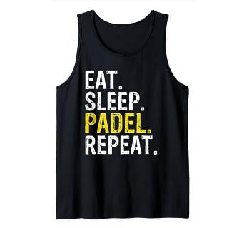 Amazon.com: Eat Sleep Padel Repeat Sports Game Fan Gift Tank ...