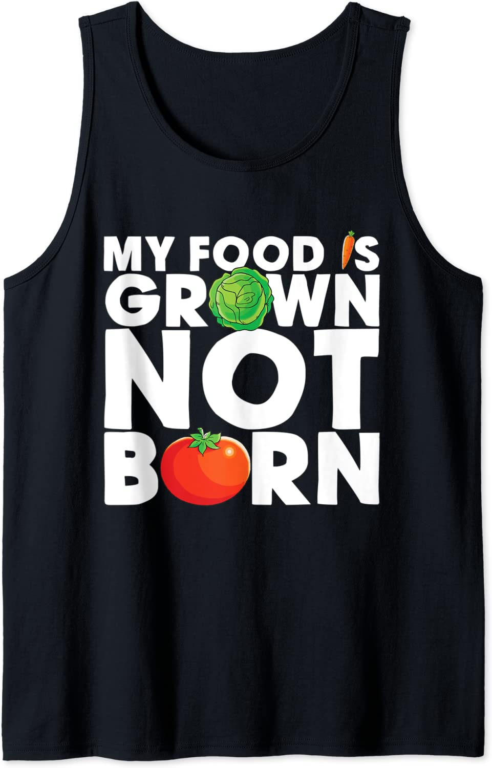My Food Is Grown Not Born Tank Top