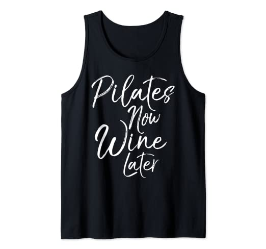 Funny Yoga Gift for Drinkers Cute Pilates Now Wine Later Tank Top
