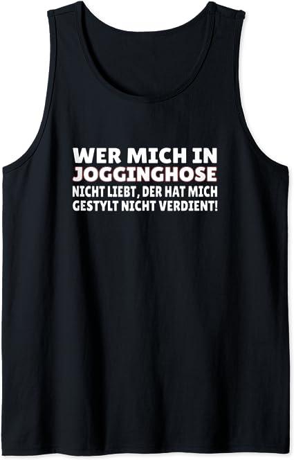 Wer mich in Jogginghose nicht liebt Lustiger Spruch Fun