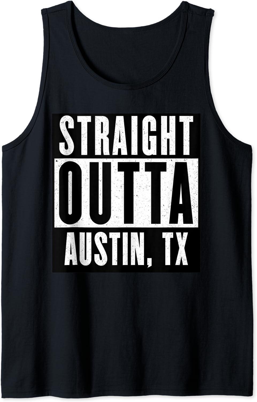 Straight Outta AUSTIN Tshirt TEXAS Home Tee V-Neck T-Shirt Tank Top