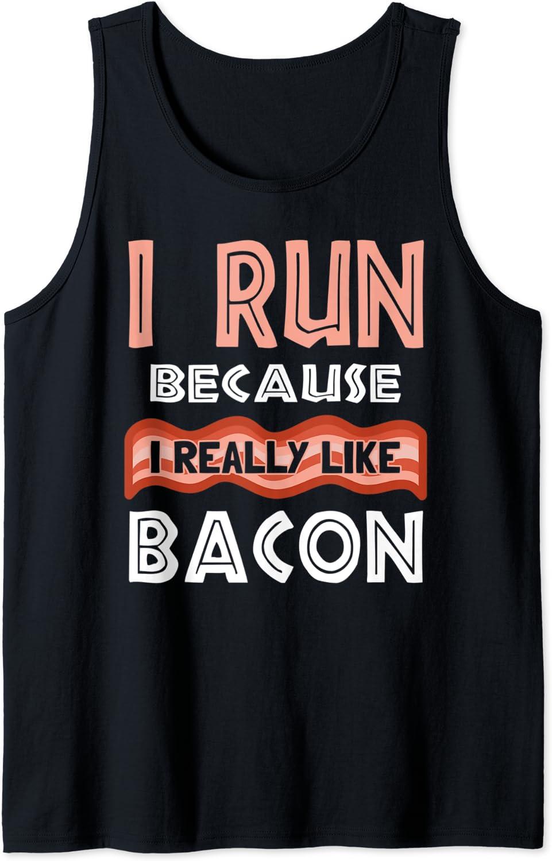 I Run Because I Really Like Bacon Running Funny Food Runner Tank Top