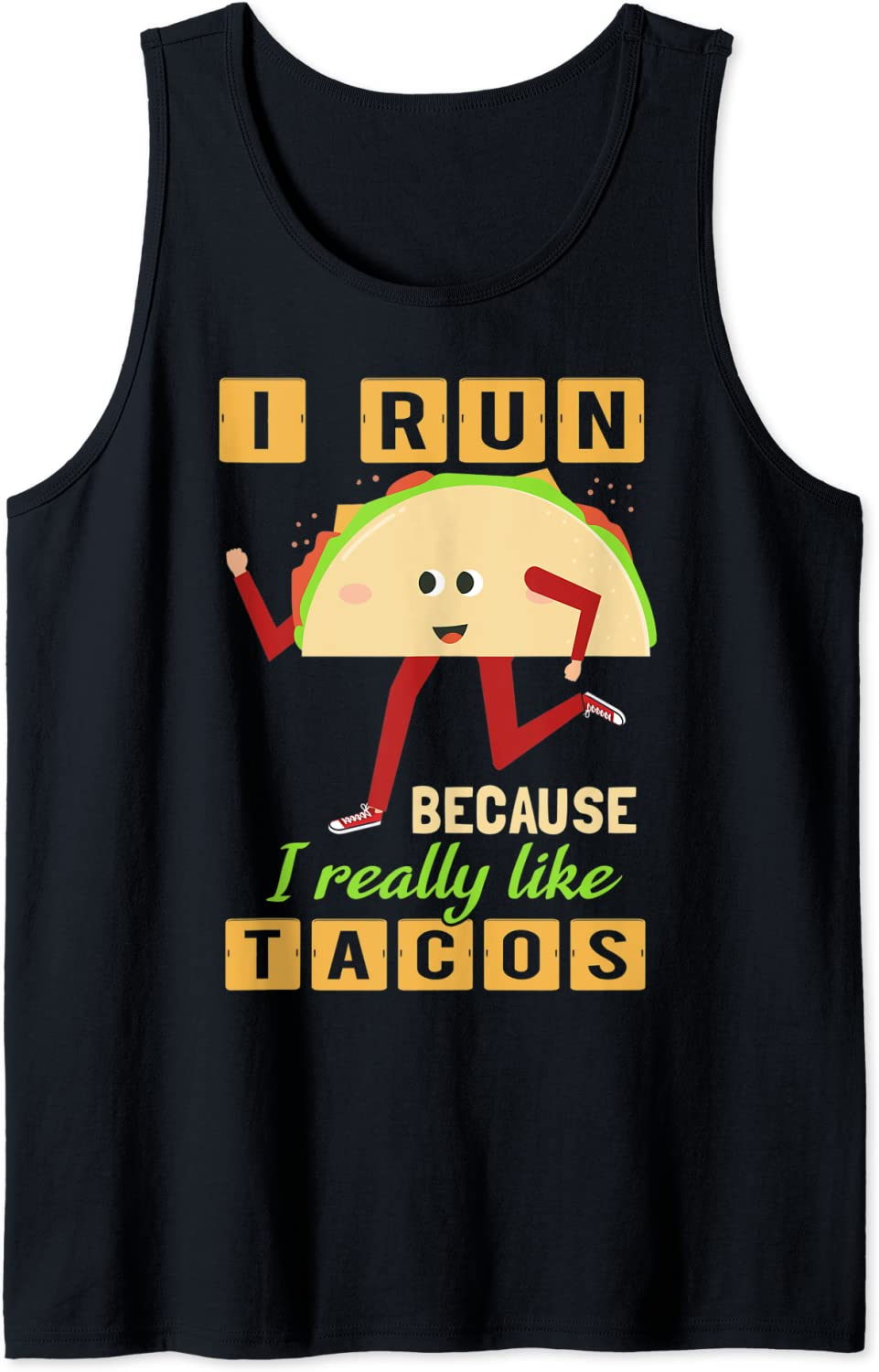 I Run Because I Really Like Tacos Funny Mexican Food Running Tank Top