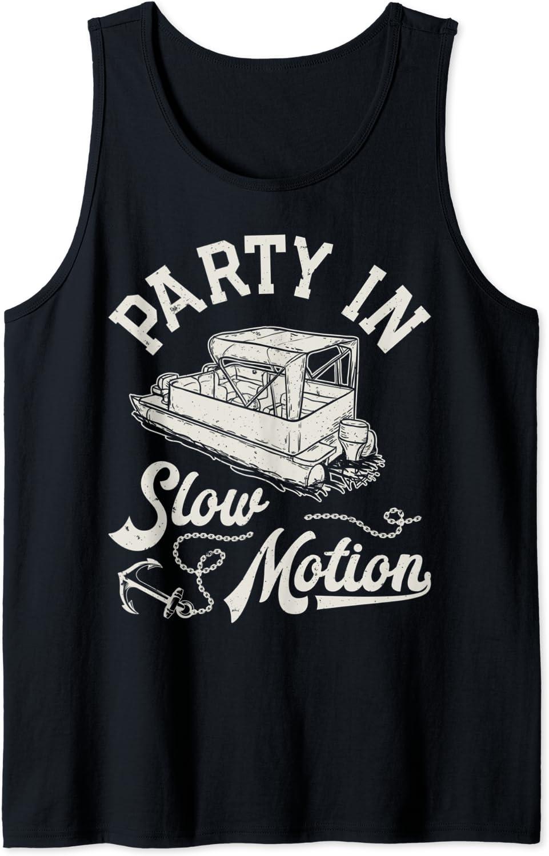 Party In Slow Motion Funny Max 69% OFF Men Boating Alternative dealer Women T Pontoon Boat Tank