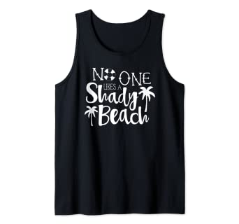 6e7aba0c6a6896 Image Unavailable. Image not available for. Color  No One Likes A Shady  Beach Tank Top