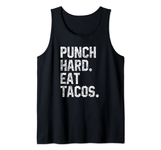 Funny Workout Quote Punch Hard Eat Tacos Foodie Lovers Tank Top
