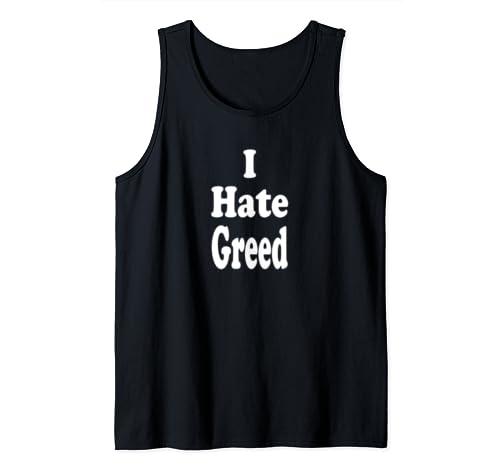 I Hate Greed Tank Top