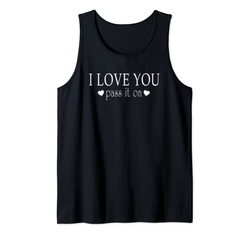 I Love You Pass It On Heart Graphic Valentine's Day Gift Tank Top