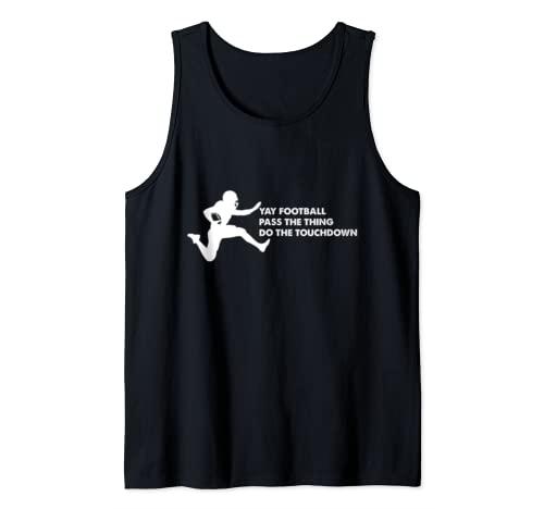 Yay Football Pass The Thing Do The Touchdown Tshirt Gift  Tank Top