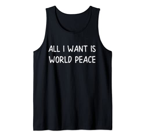 All I Want Is World Peace Peace On Earth Day Tank Top
