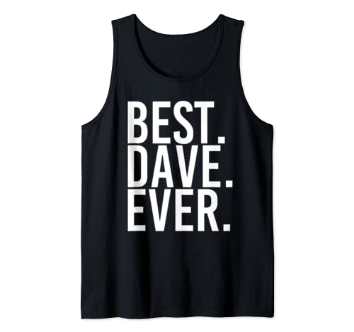Best. Dave. Ever. Funny Men Father's Gift Idea Tank Top