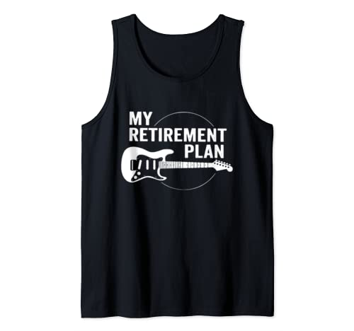 My Retirement Plan Guitar Funny Musicians Tank Top
